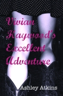 Vivian Haywood's Excellent Adventure